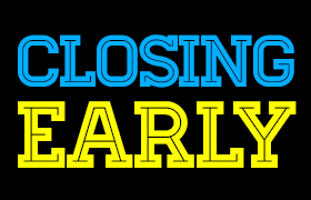 We Are Closing Early